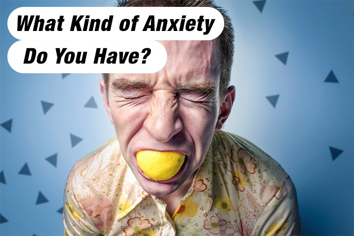 What Kind of Anxiety Do You Have? Take The Anxiety Quiz & Find Out